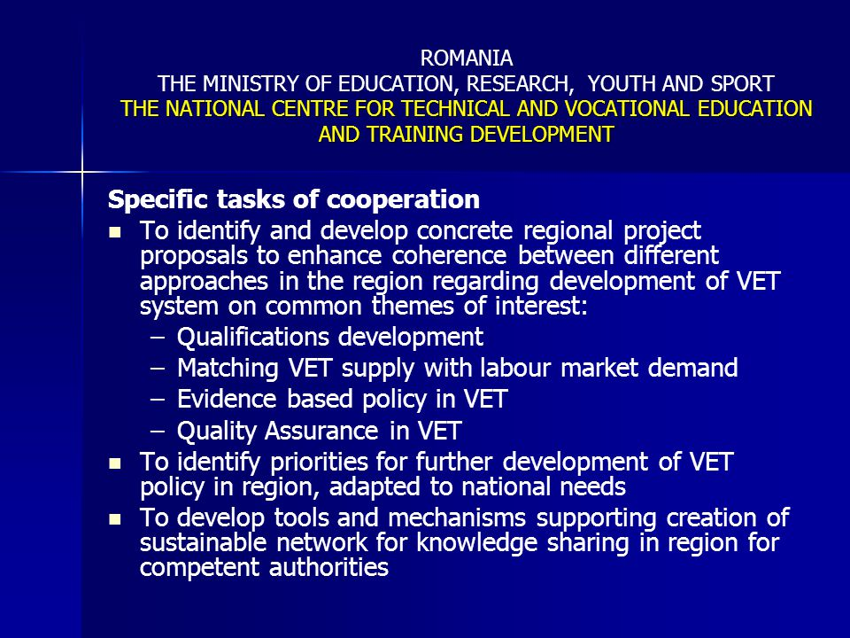THE NATIONAL CENTRE FOR TECHNICAL AND VOCATIONAL EDUCATION AND TRAINING DEVELOPMENT ROMANIA THE MINISTRY OF EDUCATION, RESEARCH, YOUTH AND SPORT THE NATIONAL CENTRE FOR TECHNICAL AND VOCATIONAL EDUCATION AND TRAINING DEVELOPMENT Cluster subtopics: Cluster subtopics: -improving VET attractiveness (high relevance to LM needs and progressive pathways to HE, well developed key competencies) -tools and mechanisms for sustainable network in region Proposed cluster activities: -sharing experience and knowledge on improving VET attractiveness -working on tools and mechanisms for sustainable network in region