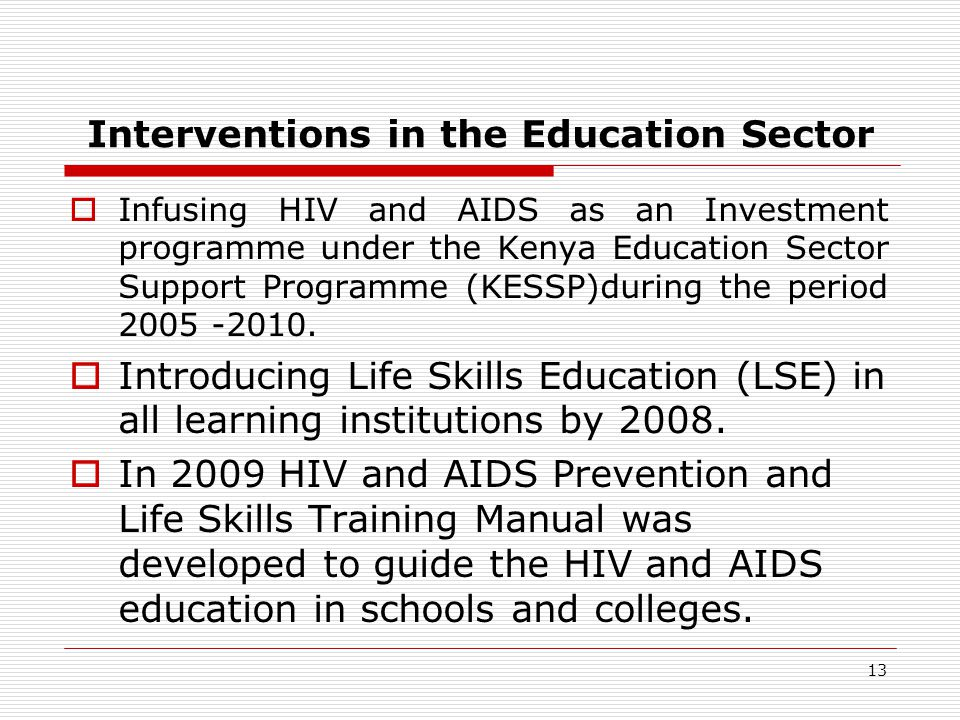 Interventions in the Education Sector Infusing HIV and AIDS as an Investment programme under the Kenya Education Sector Support Programme (KESSP)during the period