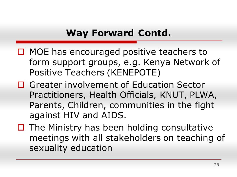 Way Forward Contd. MOE has encouraged positive teachers to form support groups, e.g.