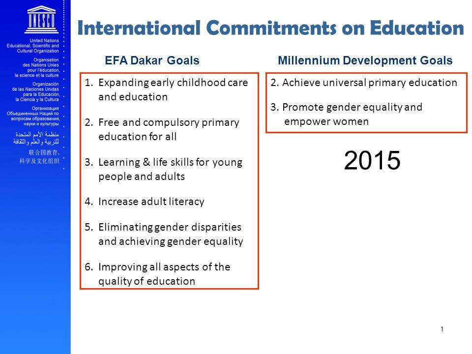 International Commitments on Education Millennium Development Goals 2.