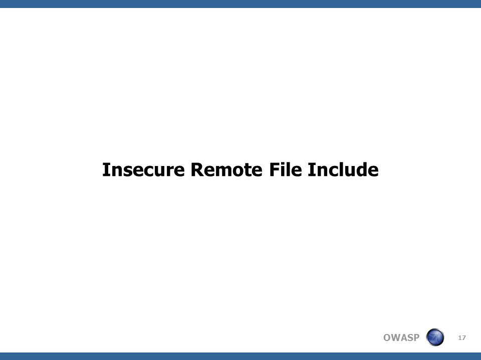 OWASP 17 Insecure Remote File Include