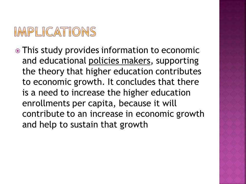 This study provides information to economic and educational policies makers, supporting the theory that higher education contributes to economic growt