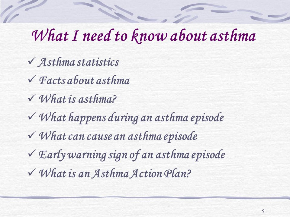 26 Early warning signs of asthma episode An asthma episode begins slowly.