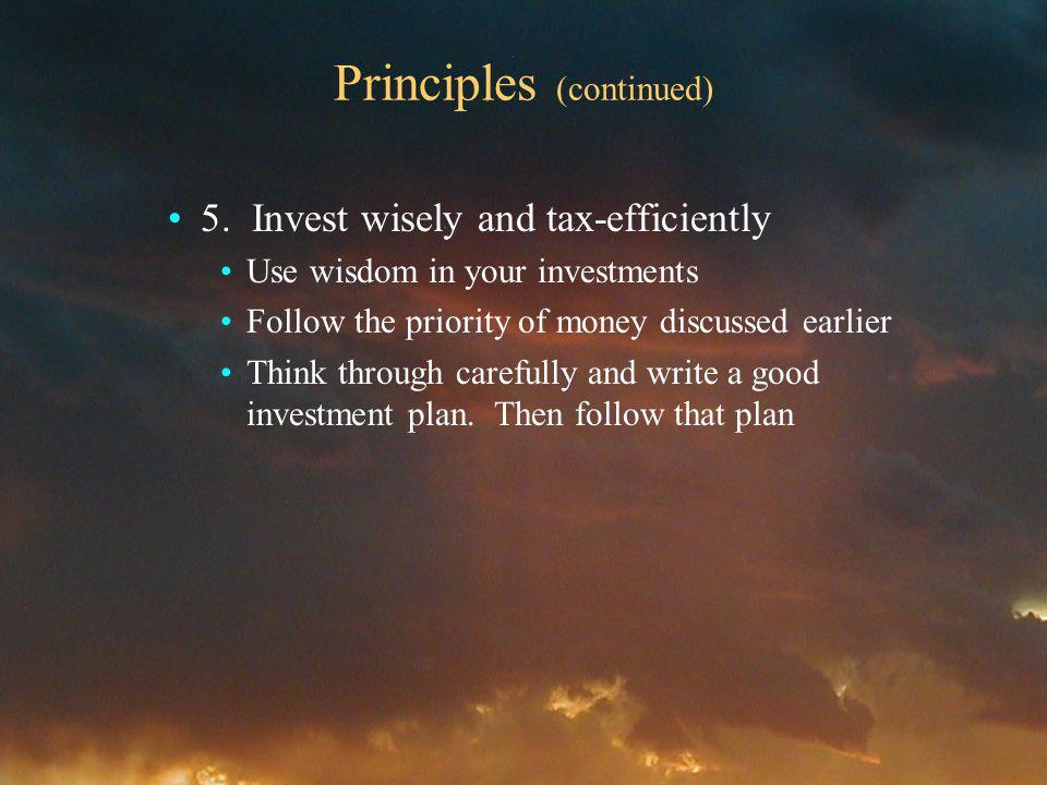 Principles (continued) 5.