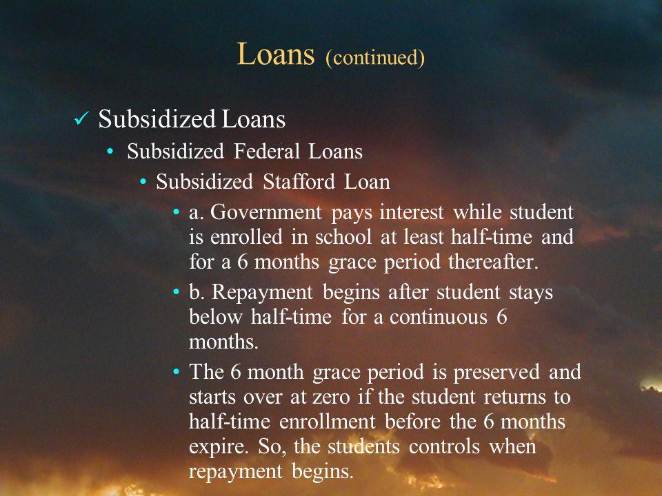 Loans (continued) Subsidized Loans Subsidized Federal Loans Subsidized Stafford Loan a.