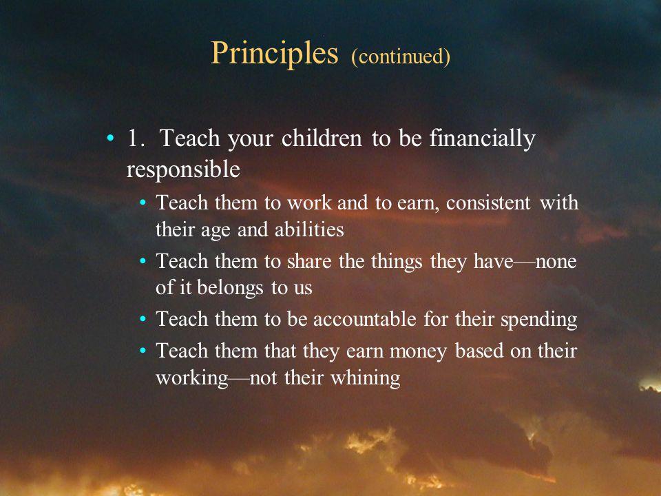 Principles (continued) 1.
