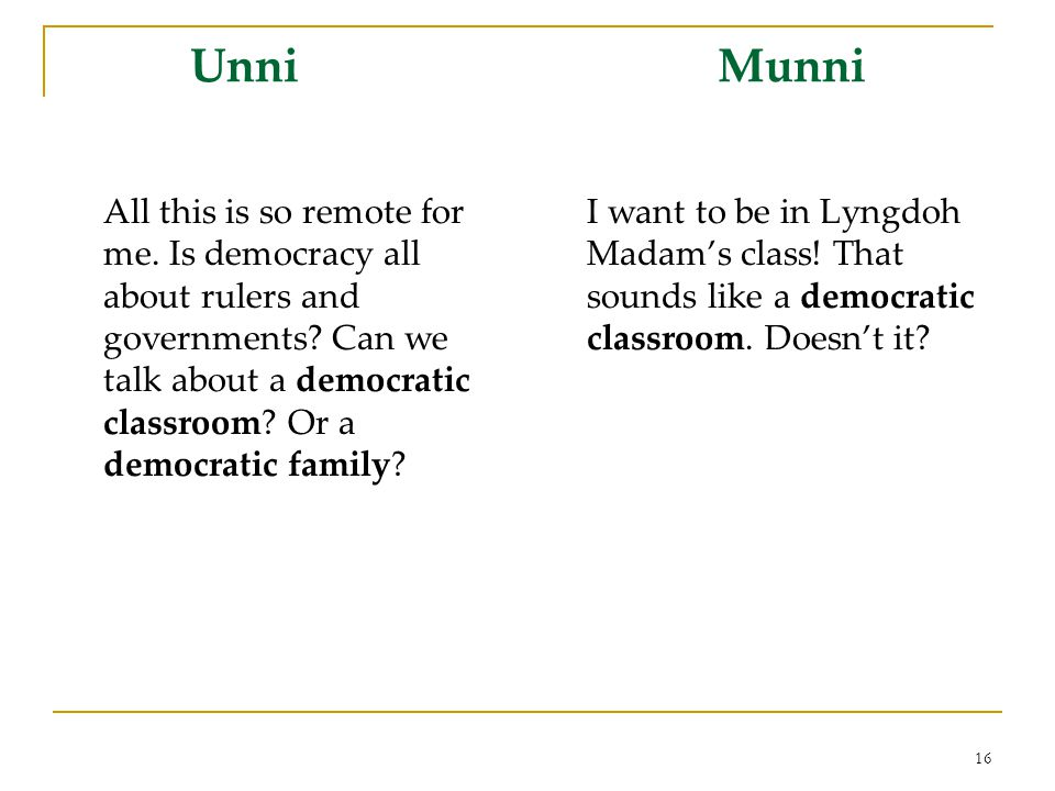 Unni Munni All this is so remote for me.Is democracy all about rulers and governments.