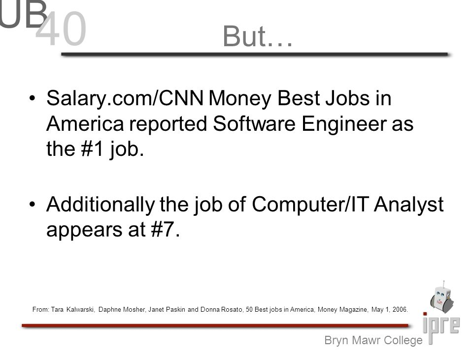 But… Salary.com/CNN Money Best Jobs in America reported Software Engineer as the #1 job.