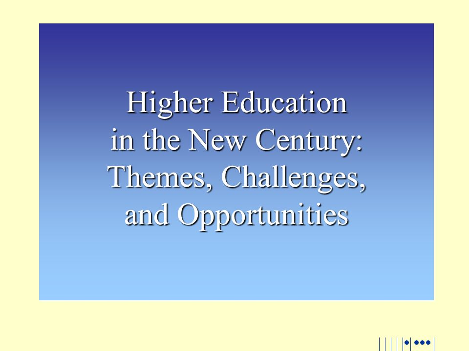 Market Forces Changing societal needs, economic realities, and rapidly evolving technology are creating powerful market forces in the higher education enterprise.
