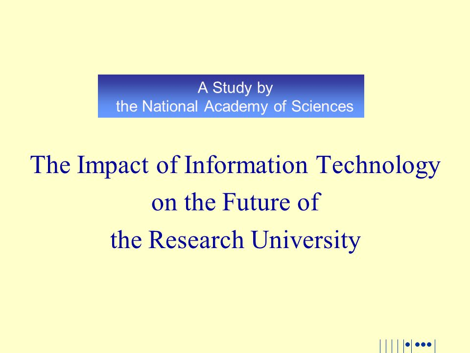 The Impact of Information Technology on the Future of the Research University A Study by the National Academy of Sciences