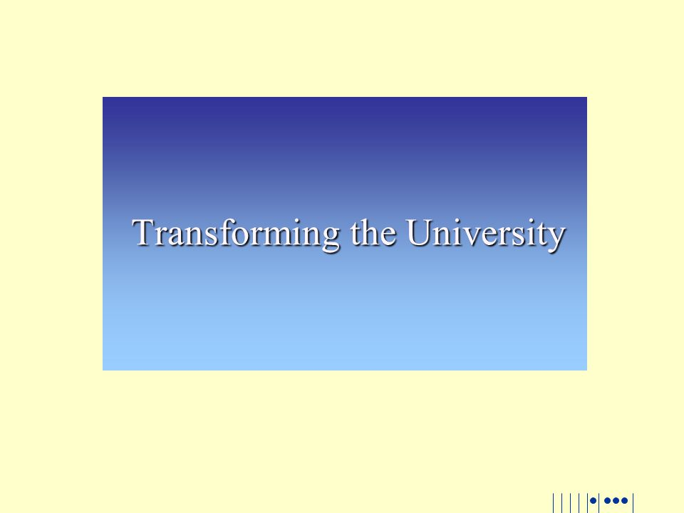 Transforming the University