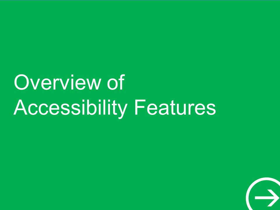 Overview of Accessibility Features