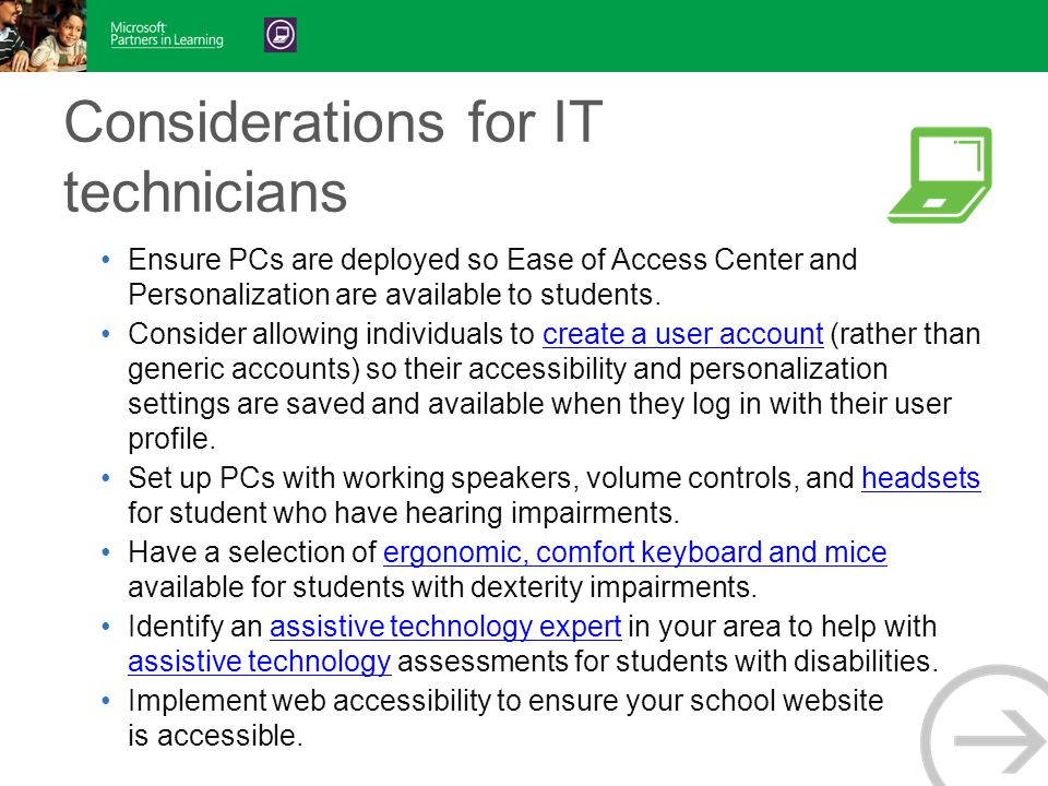 Considerations for IT technicians Ensure PCs are deployed so Ease of Access Center and Personalization are available to students.