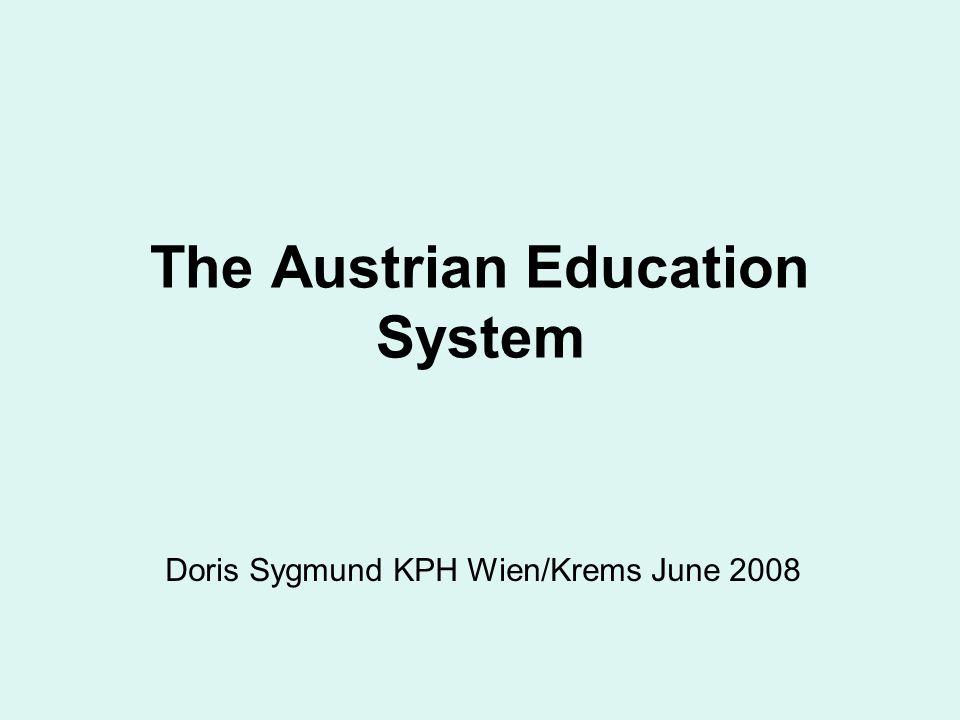 The Austrian Education System Doris Sygmund KPH Wien/Krems June 2008