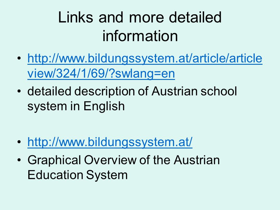 Links and more detailed information http://www.bildungssystem.at/article/article view/324/1/69/?swlang=enhttp://www.bildungssystem.at/article/article