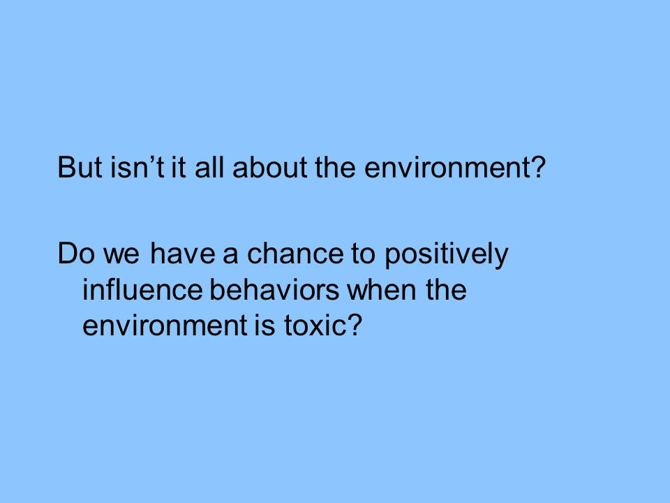 But isnt it all about the environment.