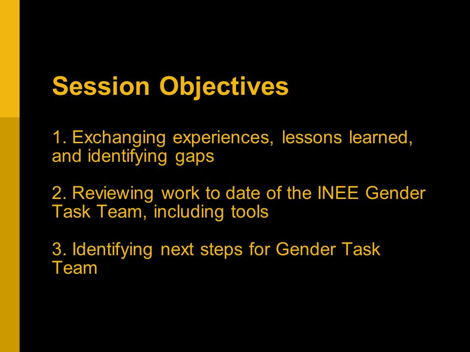 Session Objectives 1. Exchanging experiences, lessons learned, and identifying gaps 2.