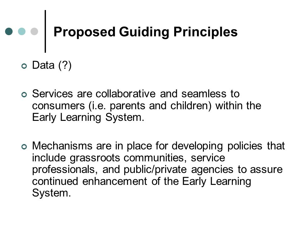 Proposed Guiding Principles Data ( ) Services are collaborative and seamless to consumers (i.e.