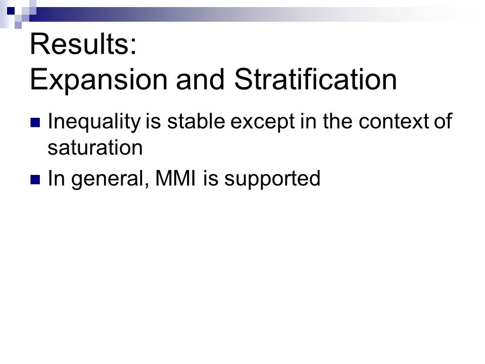 Results: Expansion and Stratification Inequality is stable except in the context of saturation In general, MMI is supported