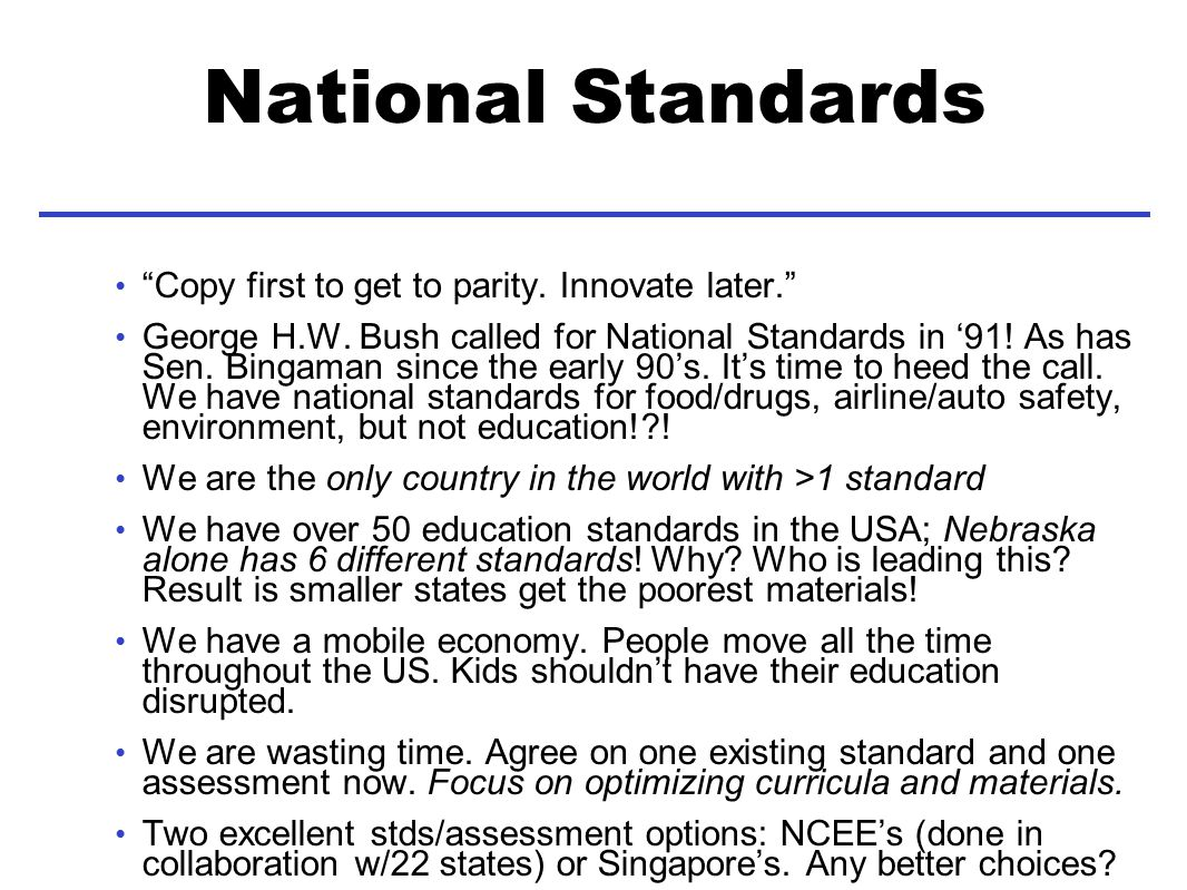 National Standards Copy first to get to parity. Innovate later.