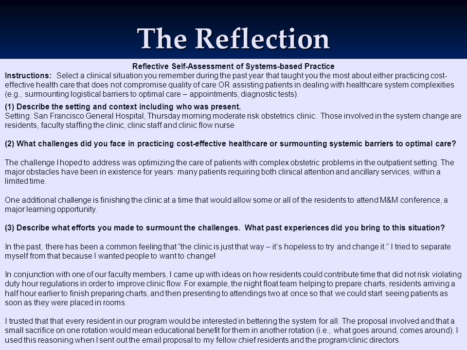 Reflective Self-Assessment of Systems-based Practice Instructions: Select a clinical situation you remember during the past year that taught you the most about either practicing cost- effective health care that does not compromise quality of care OR assisting patients in dealing with healthcare system complexities (e.g., surmounting logistical barriers to optimal care – appointments, diagnostic tests).