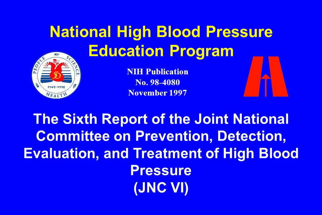 slide 5 Sixth Joint National Committee on Prevention, Detection, Evaluation, and Treatment of High Blood Pressure Henry R.