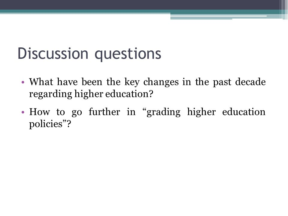 Discussion questions What have been the key changes in the past decade regarding higher education.