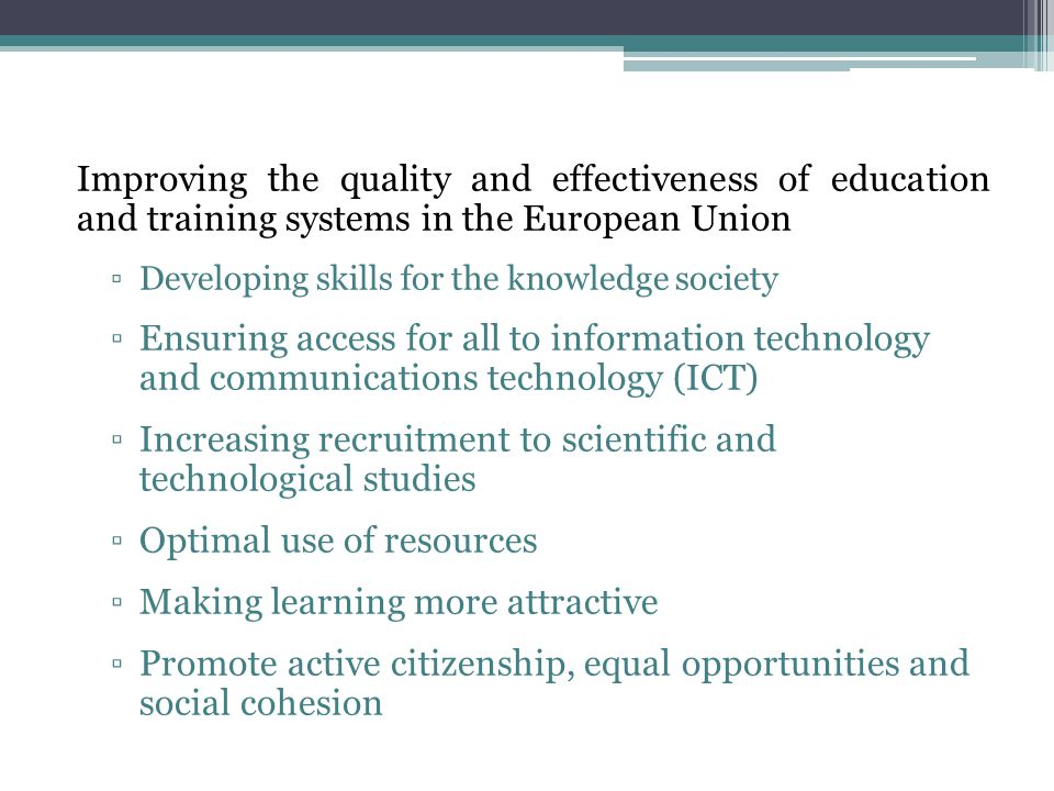 Open education and training systems in the wider world Strengthening ties with employment, research, and society in general Development of entrepreneurship Improving foreign language learning Increasing mobility and exchanges Strengthening European cooperation