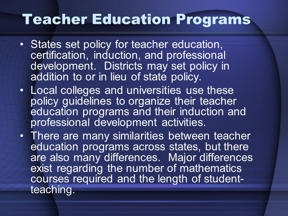 Teacher Induction In districts and school that offer induction programs, teachers with less than 3 to 5 years of experience are eligible or required to participate.