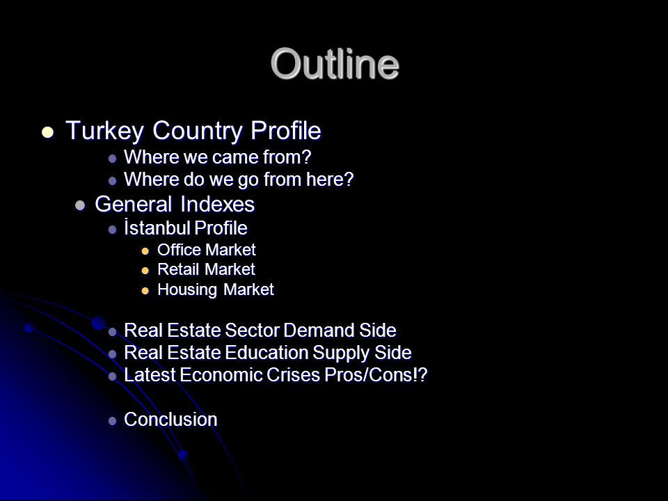 Outline Turkey Country Profile Turkey Country Profile Where we came from.
