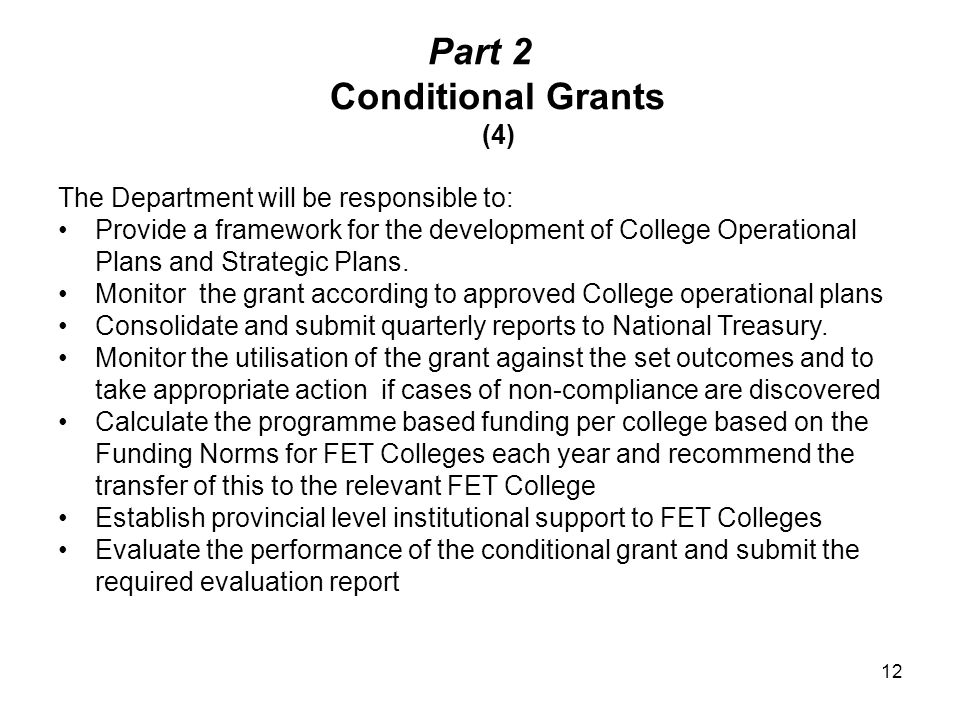 Part 2 Conditional Grants (4) The Department will be responsible to: Provide a framework for the development of College Operational Plans and Strategic Plans.