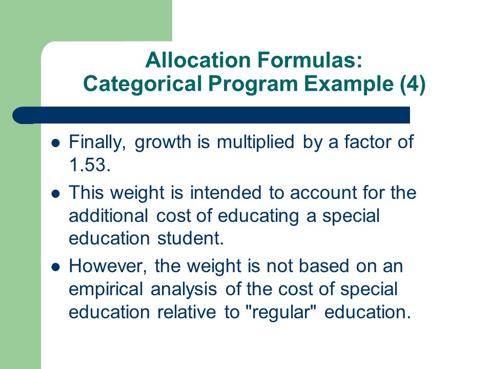 Allocation Formulas: Categorical Program Example (4) Finally, growth is multiplied by a factor of 1.53.