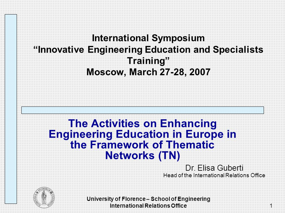 University of Florence – School of Engineering International Relations Office 22 Line C ENHANCING THE ATTRACTIVENESS OF EE Promoter: C.