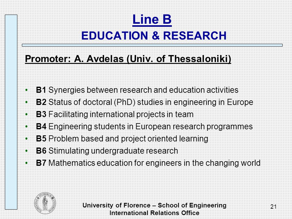 University of Florence – School of Engineering International Relations Office 21 Line B EDUCATION & RESEARCH Promoter: A.