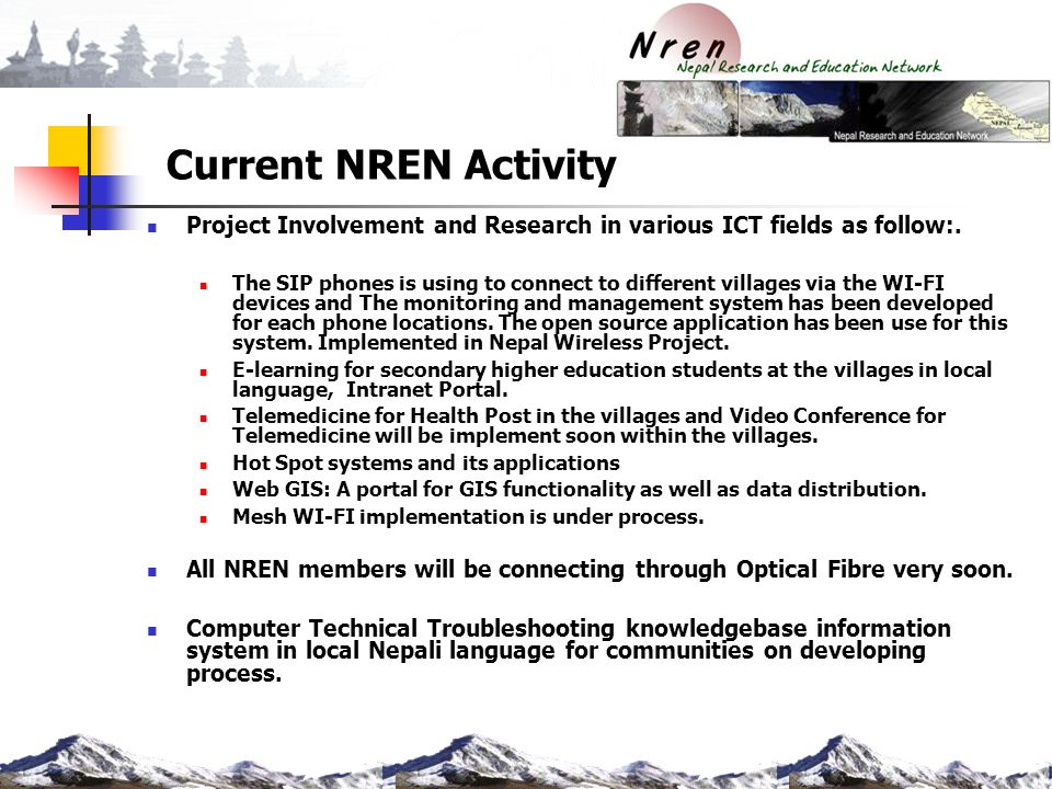 Current NREN Activity Web enabled video, audio and text communication.