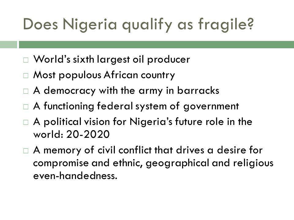 Does Nigeria qualify as fragile.