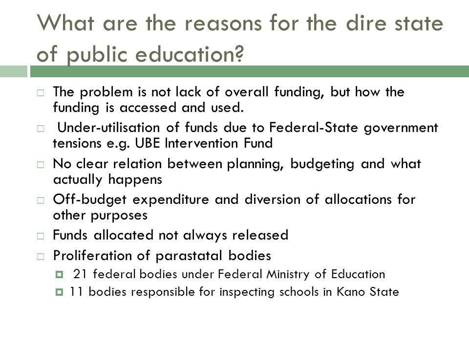 What are the reasons for the dire state of public education? The problem is not lack of overall funding, but how the funding is accessed and used. Und
