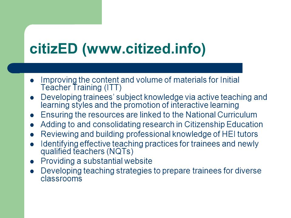 citizED (www.citized.info) Improving the content and volume of materials for Initial Teacher Training (ITT) Developing trainees subject knowledge via