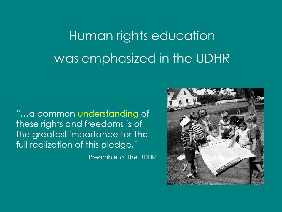 We need to understand our human rights.We need education in and for human rights.