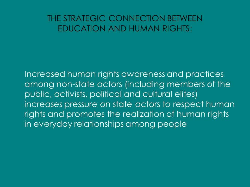 HRE Goals for Wider Society To contribute to the building and defense of a universal culture of human rights, with a view to the promotion and protection of human rights and fundamental freedoms