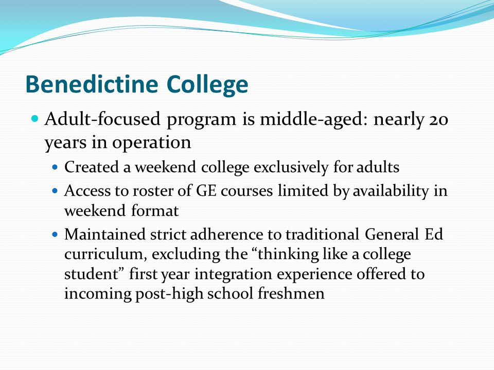 Clementine College Adult focused program is relatively new, nearing 10 years, characterized by early and aggressive expansion Created an accelerated program meeting on weekday evenings, maintaining a firewall between the adult program, and the traditional residential school.