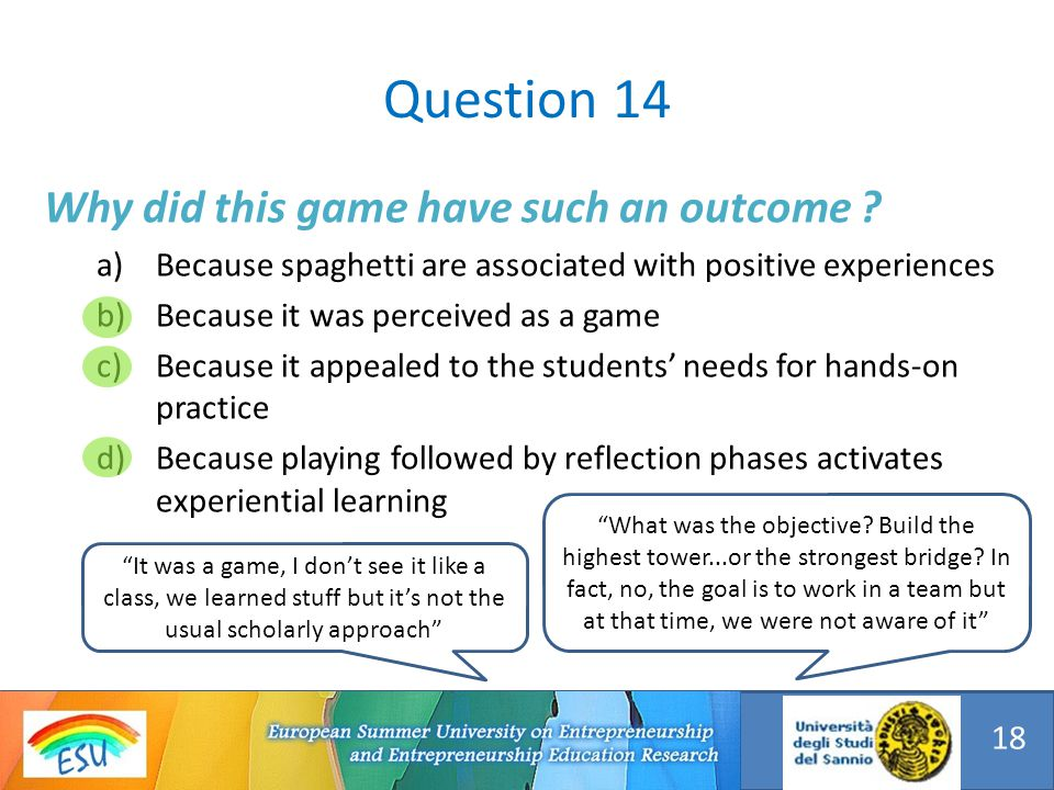 Why did this game have such an outcome ? a)Because spaghetti are associated with positive experiences b)Because it was perceived as a game c)Because i