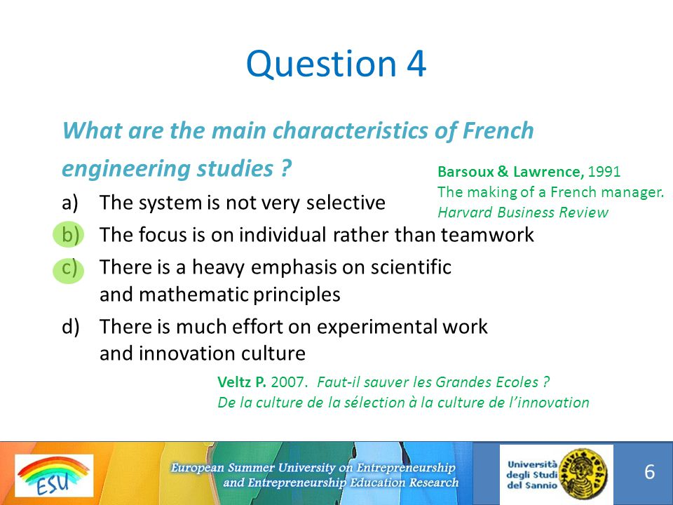 What are the main characteristics of French engineering studies ? a)The system is not very selective b)The focus is on individual rather than teamwork