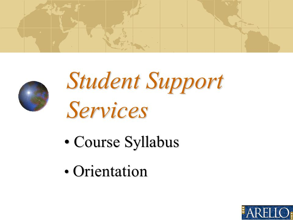 Student Support Services Course Syllabus Course Syllabus Orientation Orientation
