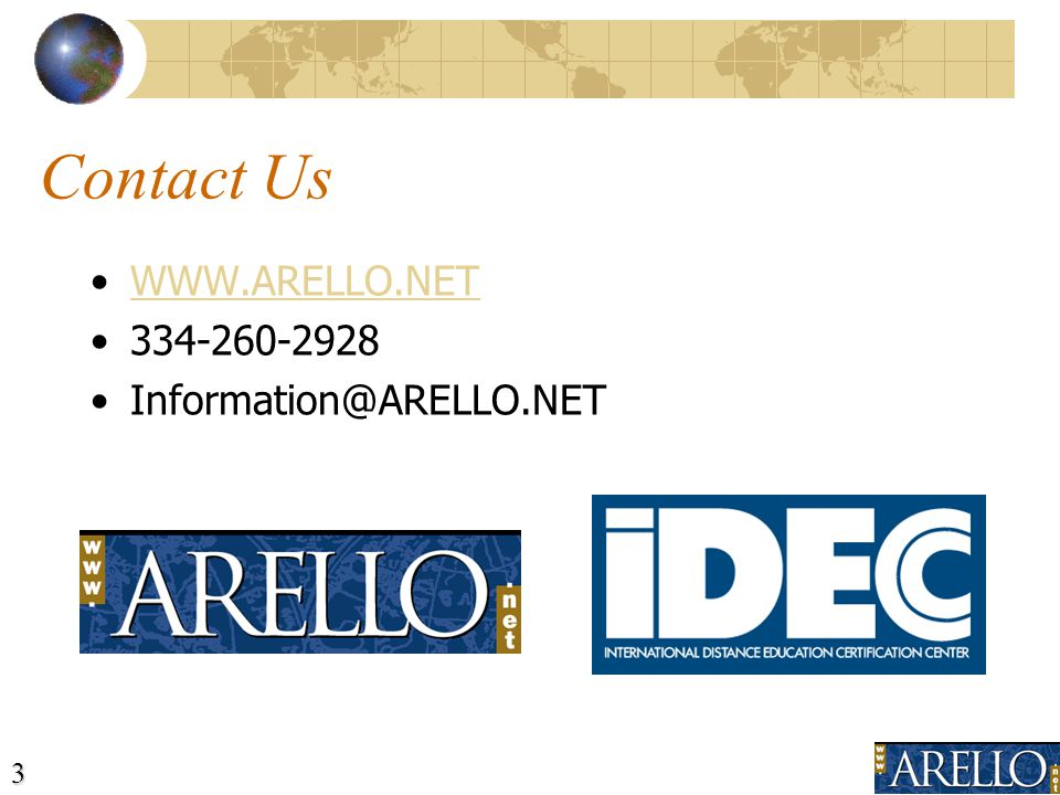 3 Contact Us WWW.ARELLO.NET 334-260-2928 Information@ARELLO.NET