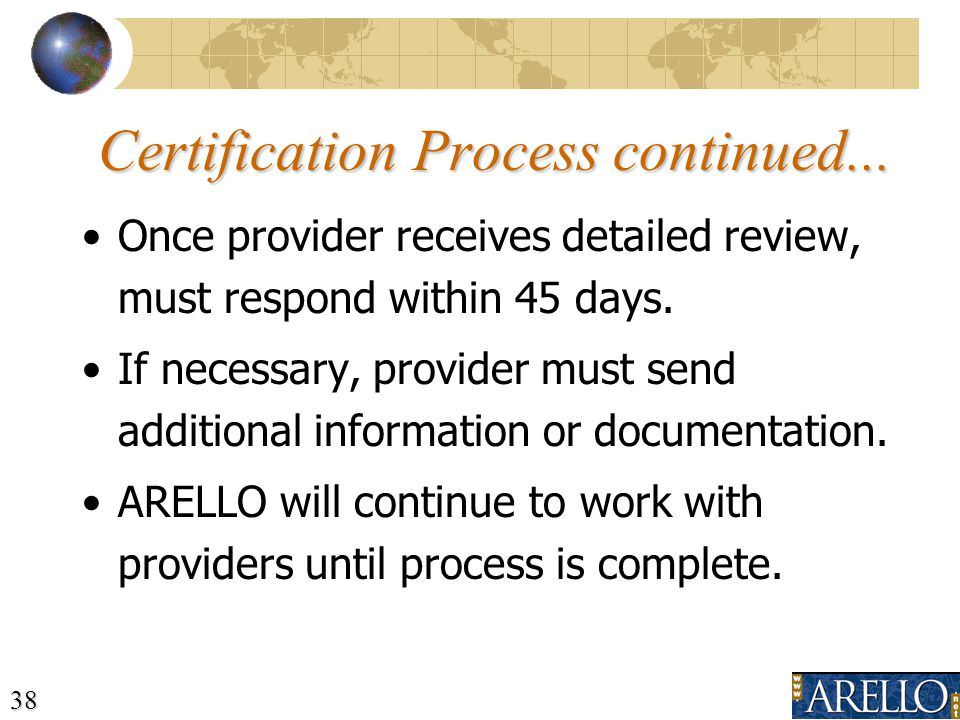 38 Certification Process continued...