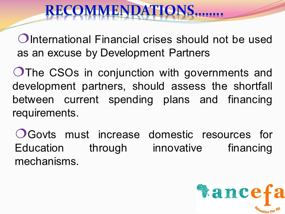 International Financial crises should not be used as an excuse by Development Partners The CSOs in conjunction with governments and development partne