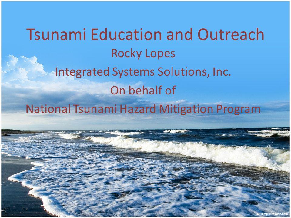 Tasks Assess existing tsunami education efforts.