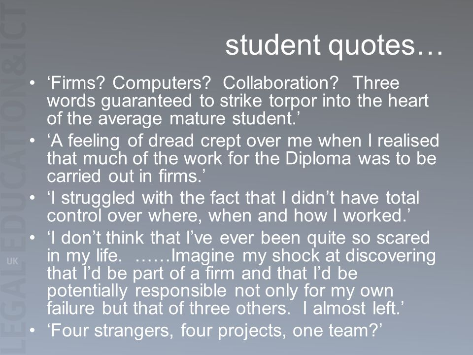 student quotes… Firms. Computers. Collaboration.