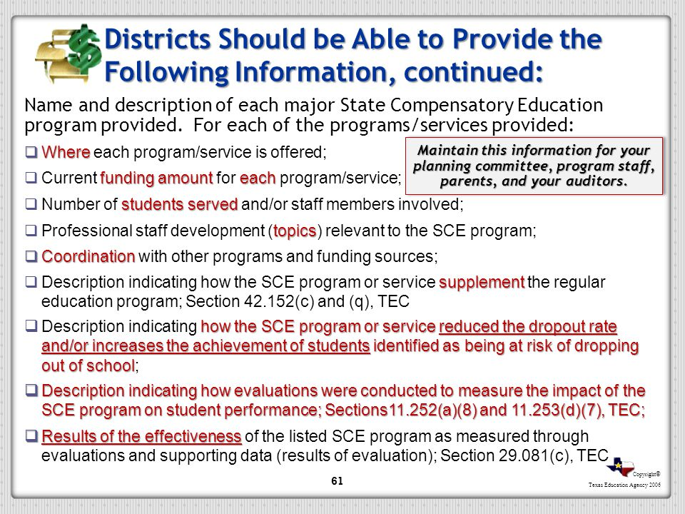 Copyright © Texas Education Agency 2006 Districts Should be Able to Provide the Following Information, continued: Name and description of each major S
